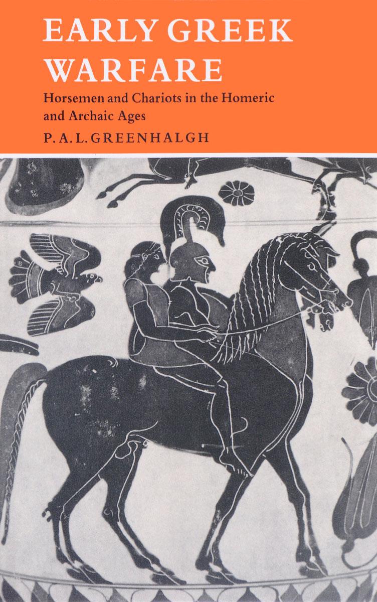 Early Greek Warfare nancy demand h the mediterranean context of early greek history