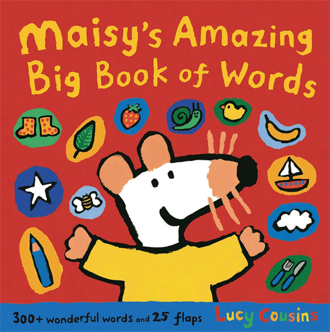 Maisy's Amazing Big Book of Words various the book of three hundred anecdotes