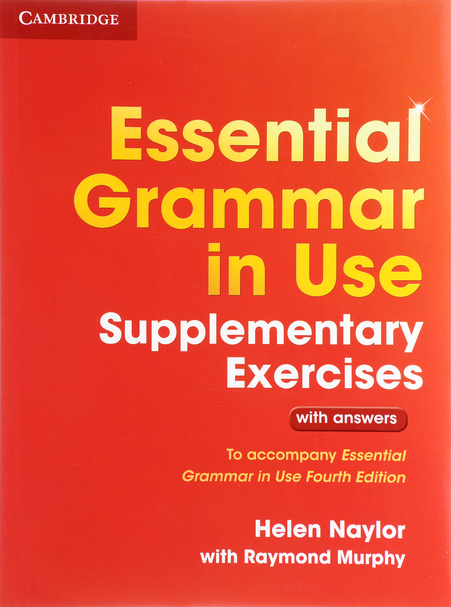 Essential Grammar in Use: Supplementary Exercises with Answers essential grammar in use a reference and practice book for elementary learners of english without answers