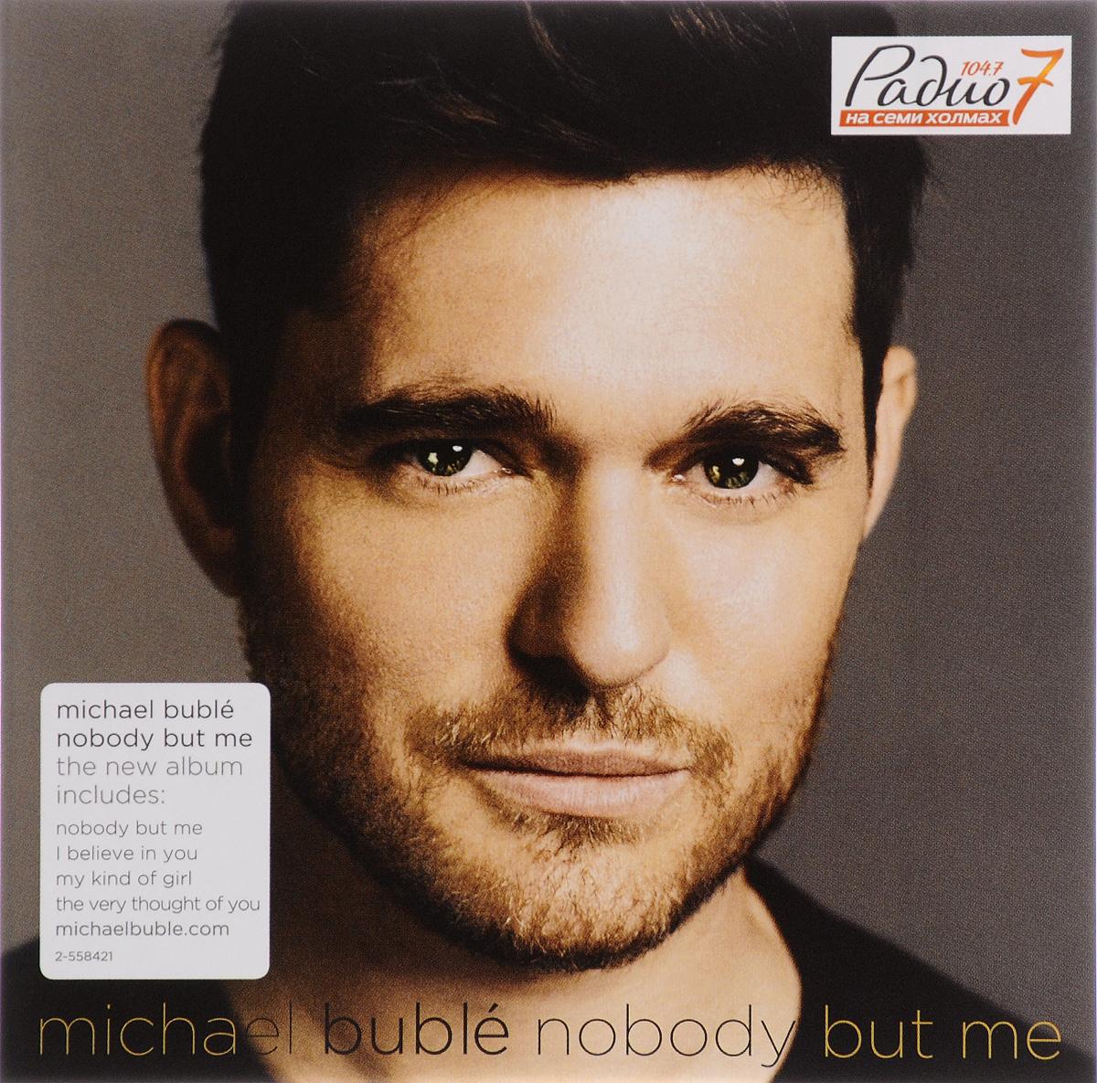 Майкл Бубле Michael Buble. Nobody But Me michael buble michael buble nobody but me