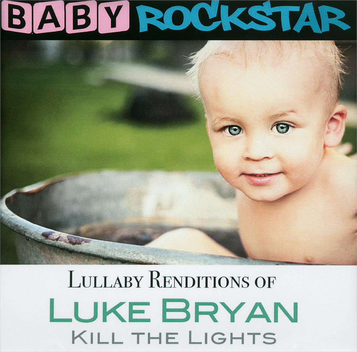 Люк Брайан Baby Rockstar. Lullaby Renditions Of Luke Bryan. Kill The Lights цена и фото