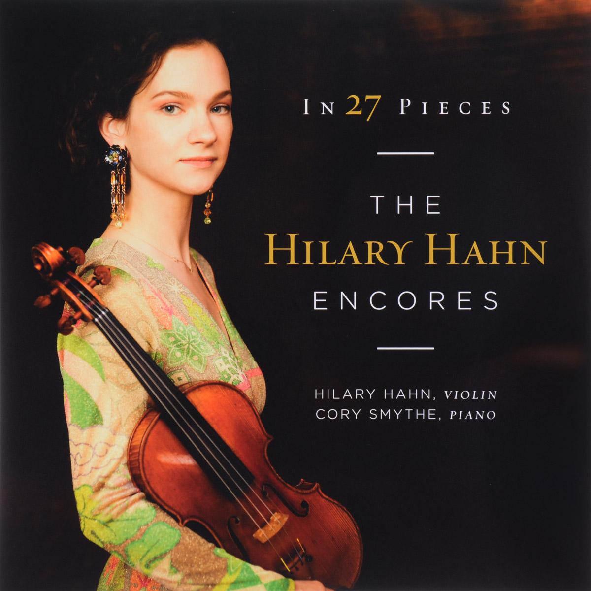Хилари Хан Hilary Hahn. In 27 Pieces The Hilary Hahn Encores (2 LP) александр марков alexander markov dmitriy cogan famous violin encores