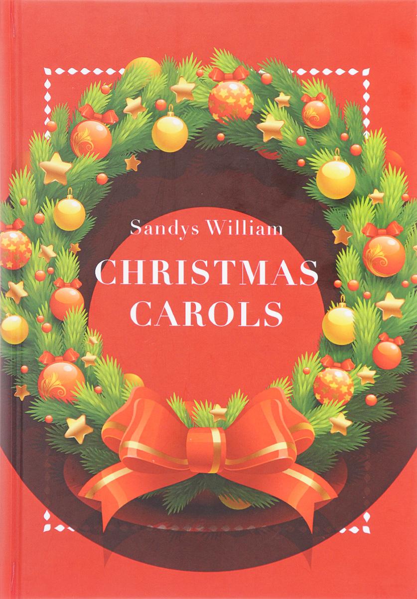 Sandys William Christmas Carols / Рождественские колядки christmas carols