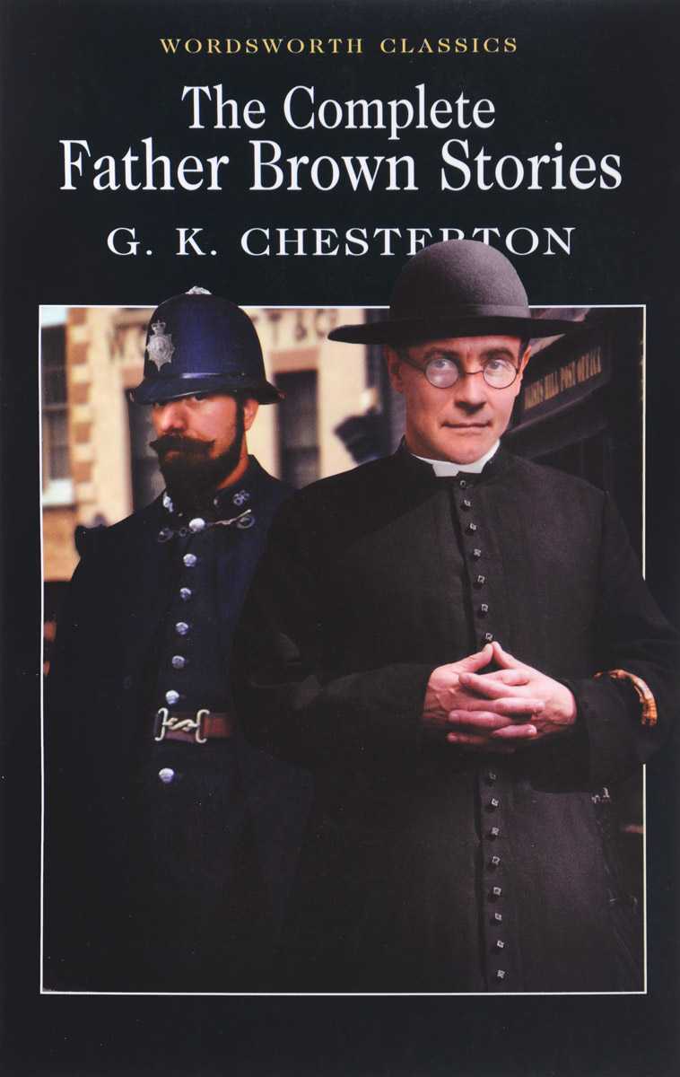 The Complete Father Brown Stories g chesterton father brown stories
