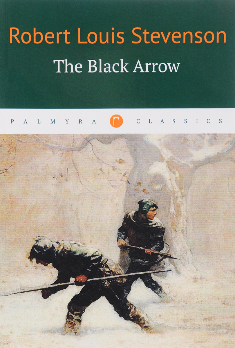 Robert Louis Stevenson The Black Arrow недорго, оригинальная цена