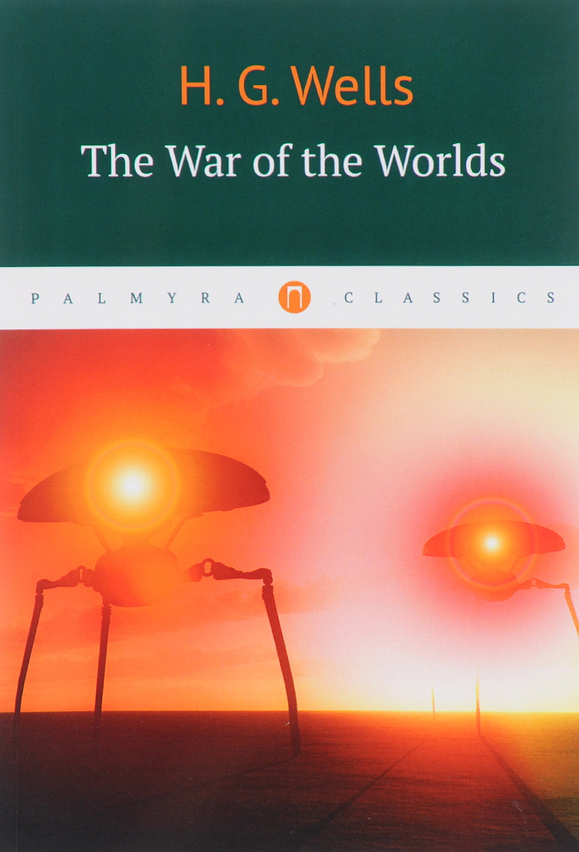 H. G. Wells The War of the Worlds wells h the war of the worlds