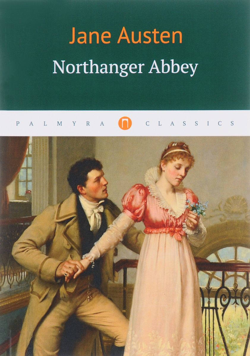 Jane Austen Northanger Abbey jane kirkpatrick a mending at the edge