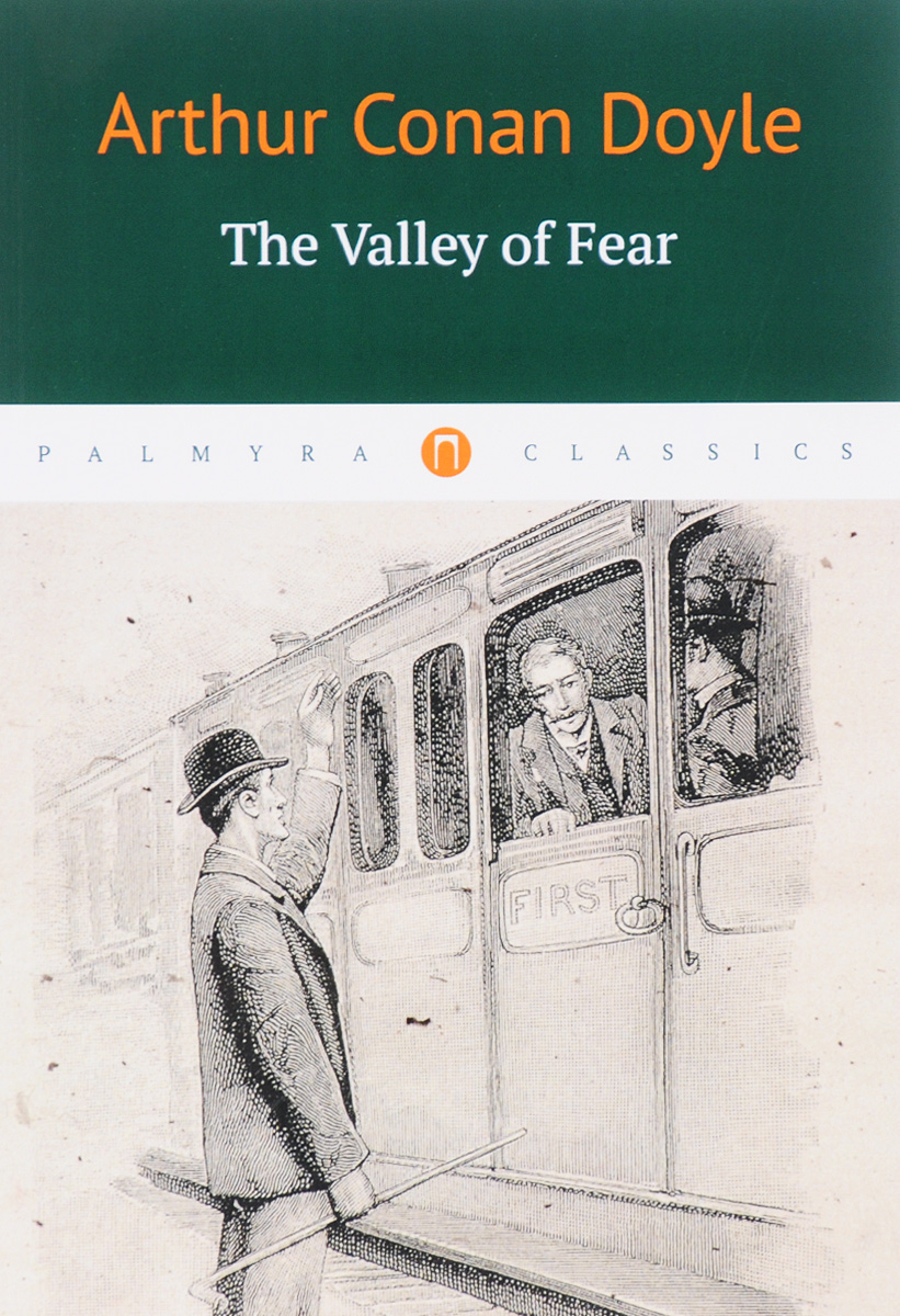 Arthur Conan Doyle The Valley of Fear arthur conan doyle the valley of fear