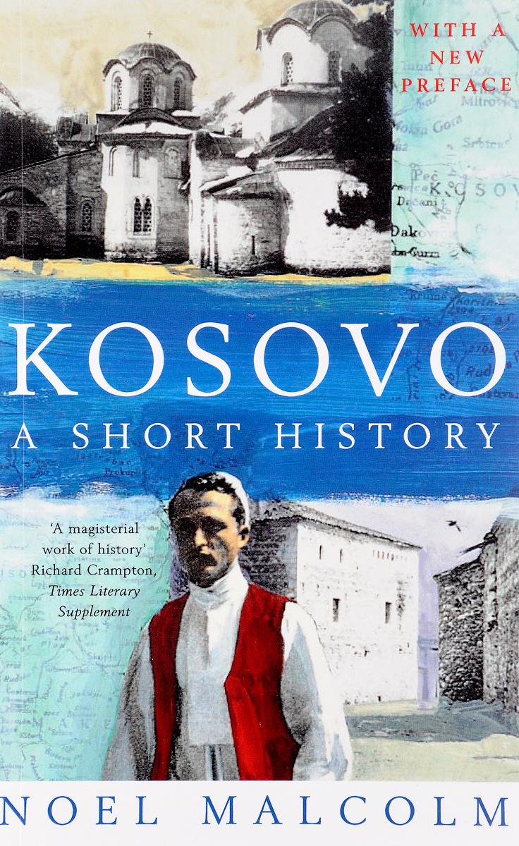 где купить Kosovo: A Short History по лучшей цене