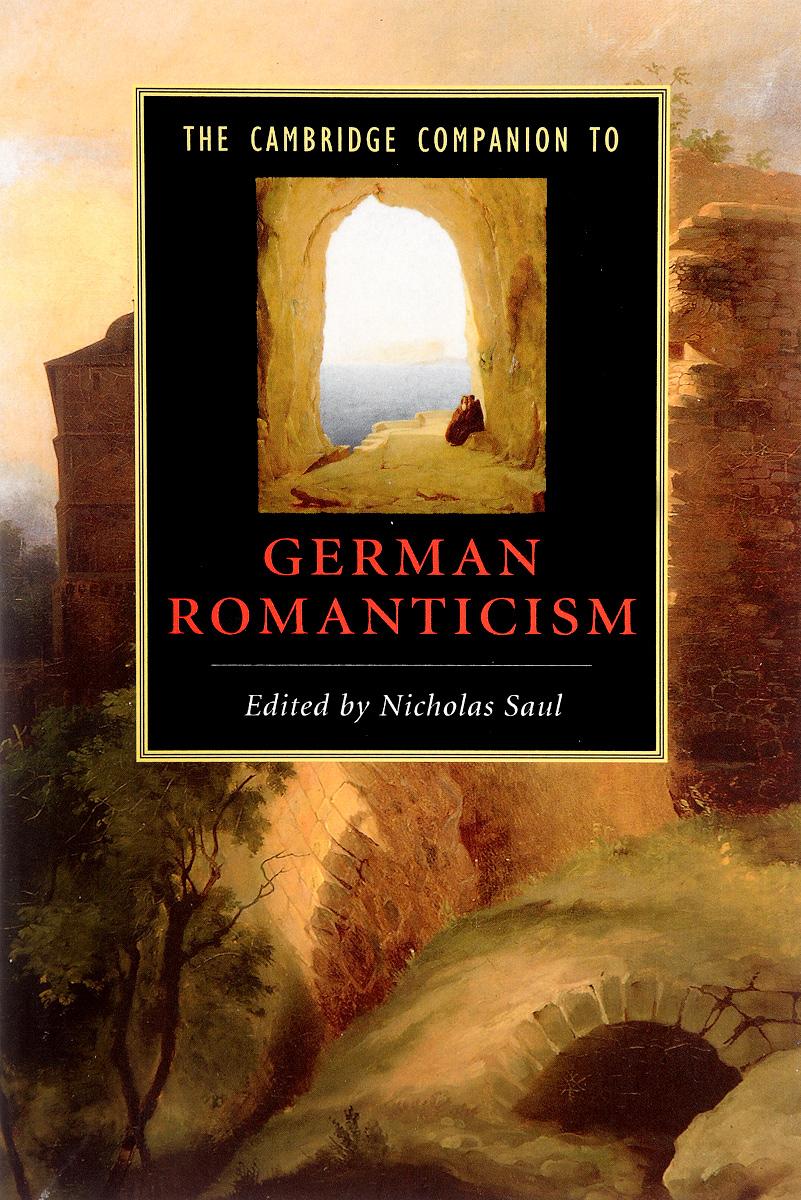 лучшая цена The Cambridge Companion to German Romanticism