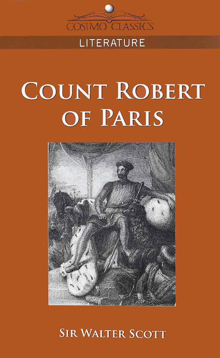 Вальтер Скотт Count Robert of Paris вальтер скотт count robert of paris