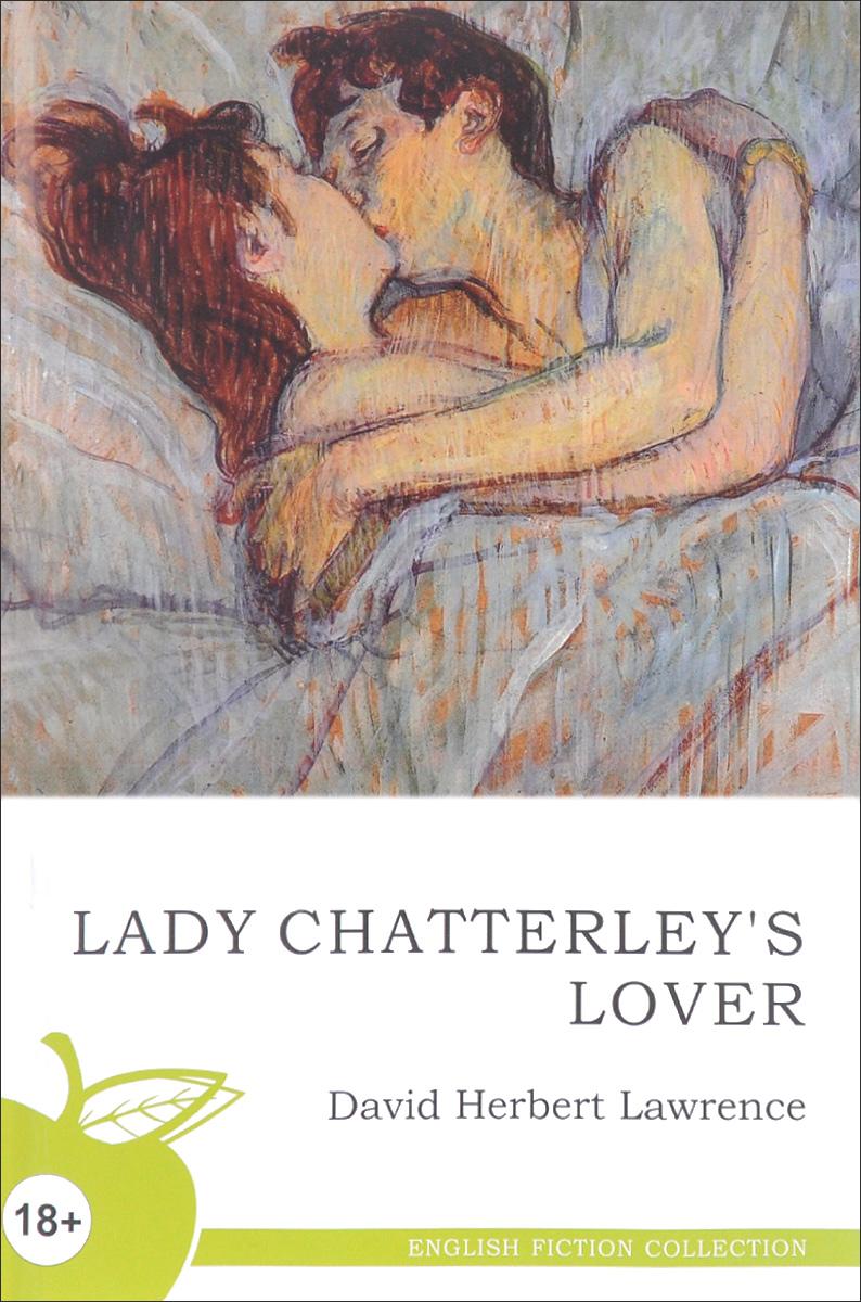 David Herbert Lawrence LADY CHATTERLEY`S LOVER d h lawrence lady chatterleys lover