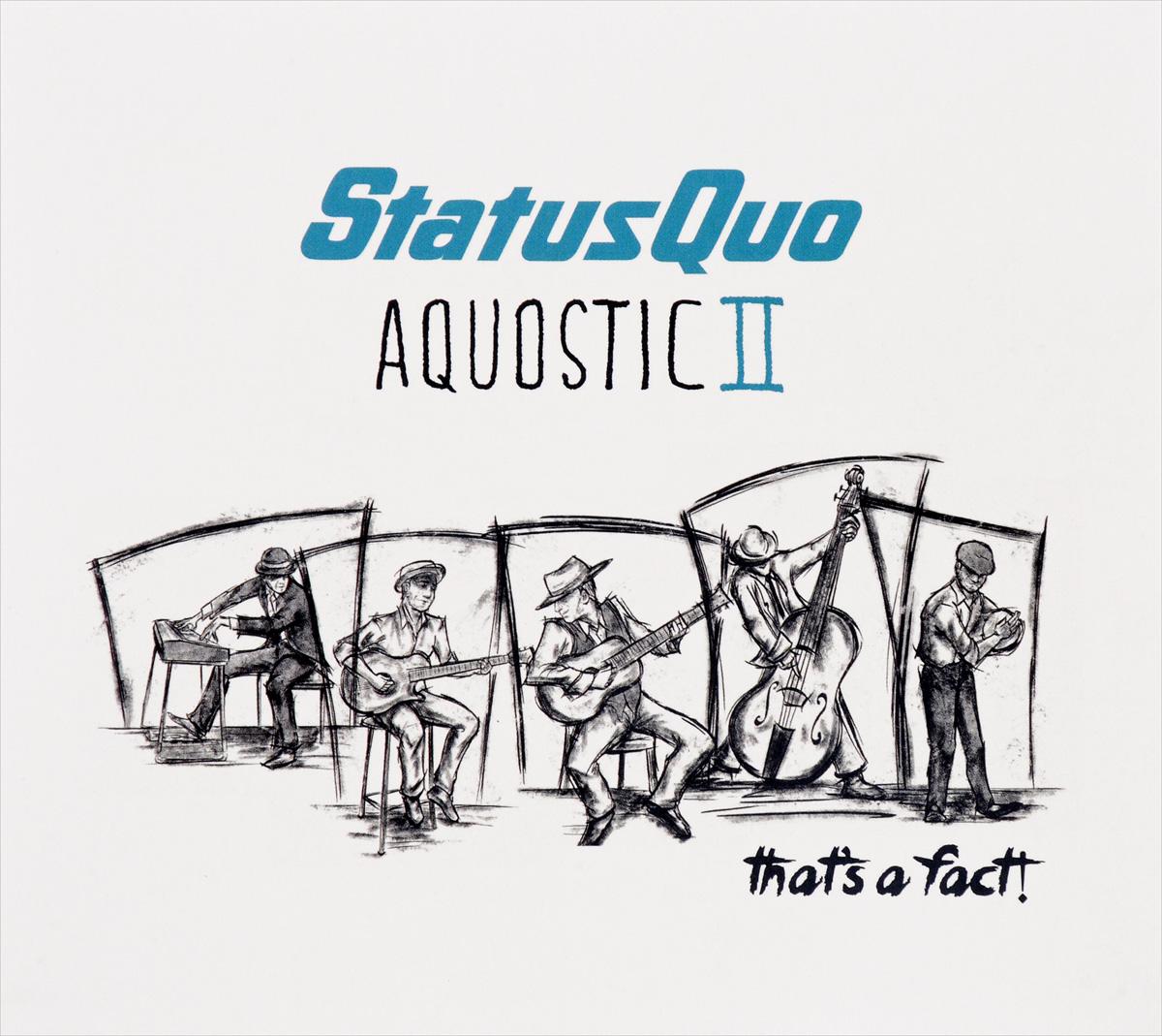 Status Quo Status Quo. Aquostic II. That's a Fact! (2 CD) status quo status quo hello deluxe edition 2 cd