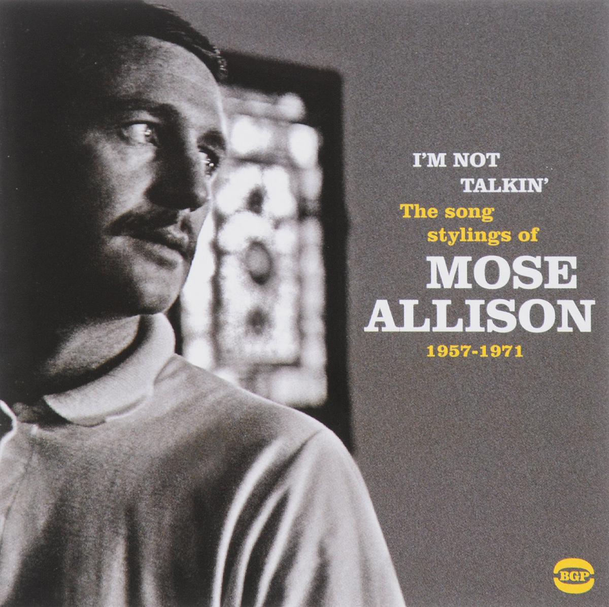 Моуз Эллисон Mose Allison. I'm Not Talkin'. The Songs Stylings Of Mose Allison. 1957-1971 моуз эллисон mose allison transfiguration of hiram brown creek bank i love the life i live v 8 ford blues young man mose 2 cd