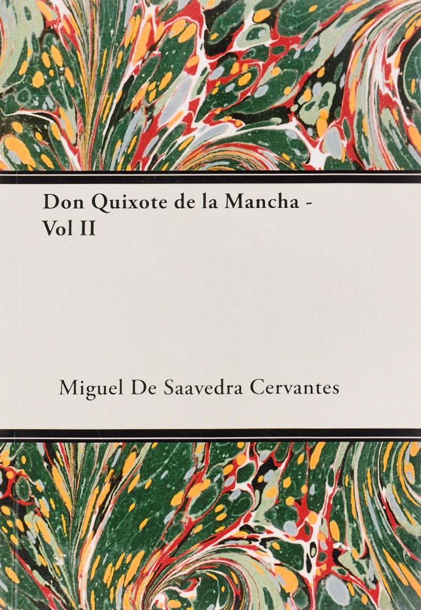 Miguel De Saavedra Cervantes Don Quixote de la Mancha: Volume 2 недорго, оригинальная цена