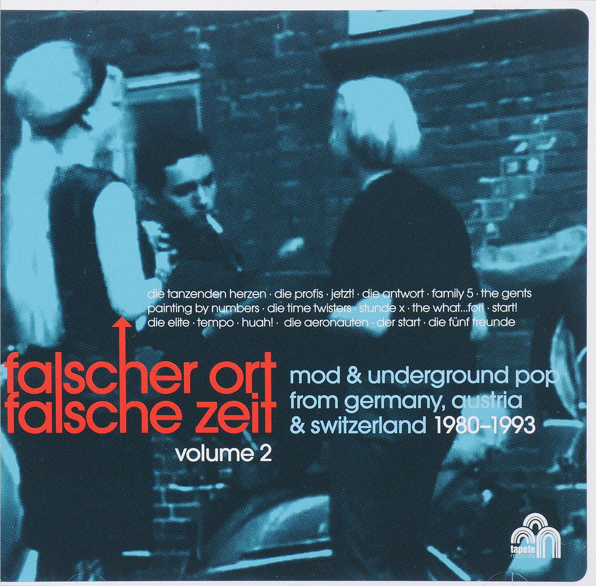 Falscher Ort Falsche Zeit. Volume 2. Mod & Underground Pop From Germany, Austia & Switzerland 1980-1993