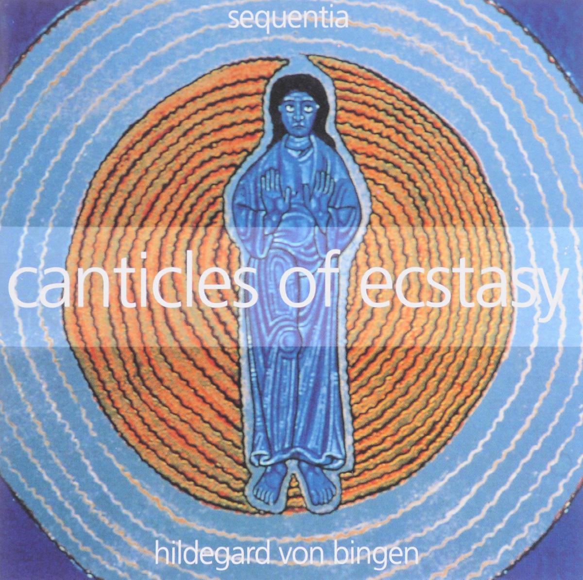 Sequentia Sequentia. Hildegard Von Bingen. Canticles Of Ecstasy hermann fischer die heilige hildegard von bingen