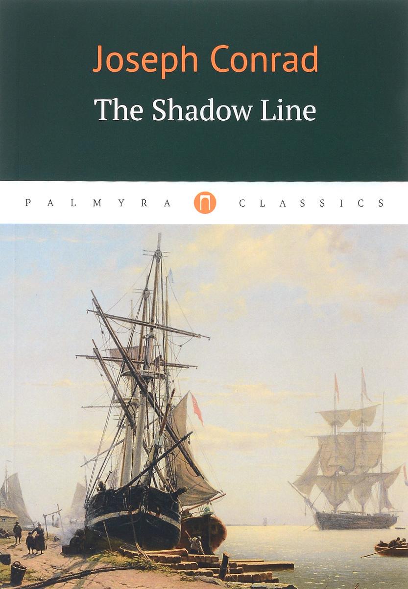 Joseph Conrad The Shadow Line bailing first line
