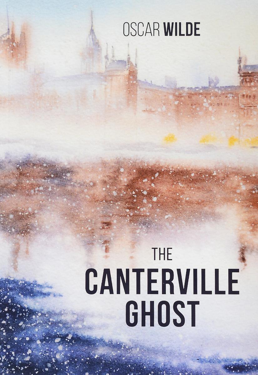Oscar Wilde The Canterville Ghost wilde oscar davidson susanna canterville ghost