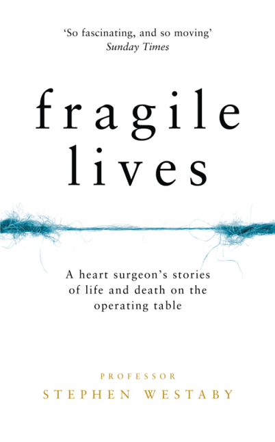 Fragile Lives. A Heart Surgeon's Stories of Life and Death on the Operating Table creativity in life is directed by the heart