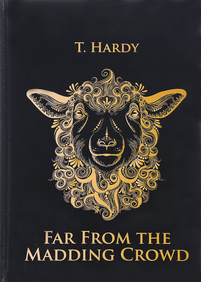 T. Hardy Far from the Madding Crowd hardy t far from the madding crowd