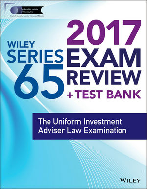 Wiley FINRA Series 65 Exam Review 2017: The Uniform Investment Adviser Law Examination wiley wiley finra series 26 exam review 2017 the investment company and variable contracts products principal examination