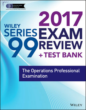 Wiley FINRA Series 99 Exam Review 2017 wiley wiley finra series 26 exam review 2017 the investment company and variable contracts products principal examination