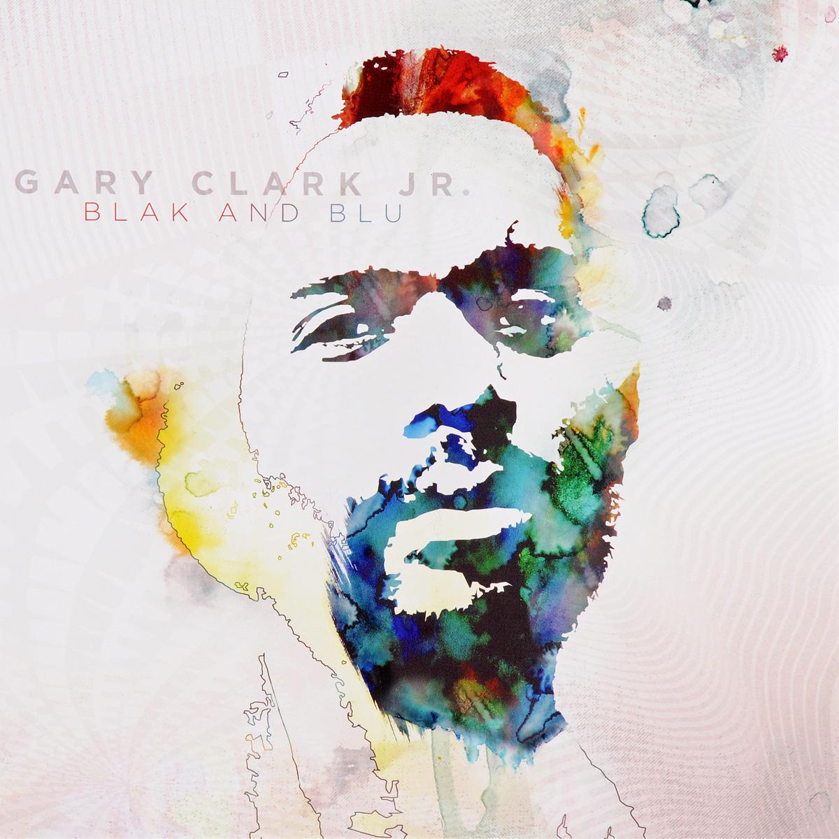 Гери Кларк Gary Clark Jr. Blak And Blu (2 LP) цена и фото