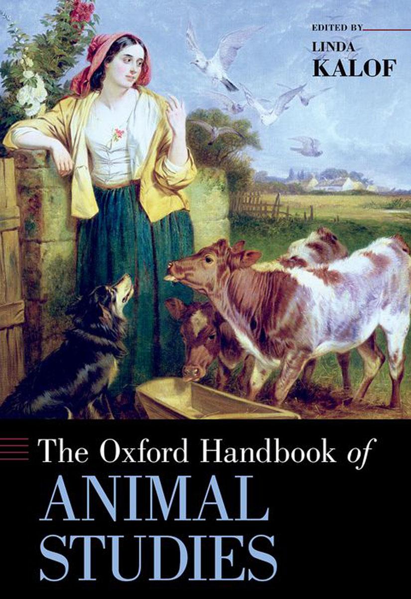 The Oxford Handbook of Animal Studies the animals the animals the best of the animals