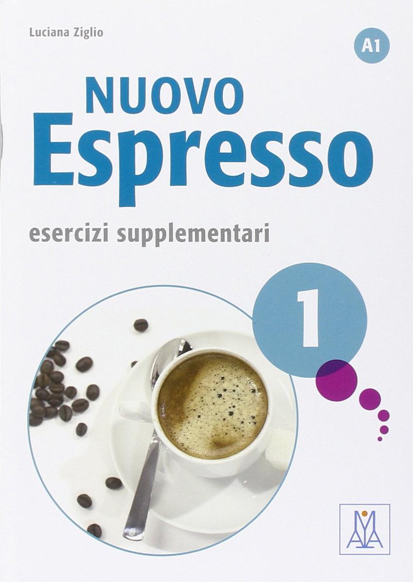 Nuovo espresso 1: Esercizi supplementari ziglio luciana doliana albina nuovo espresso 1 esercizi supplementari