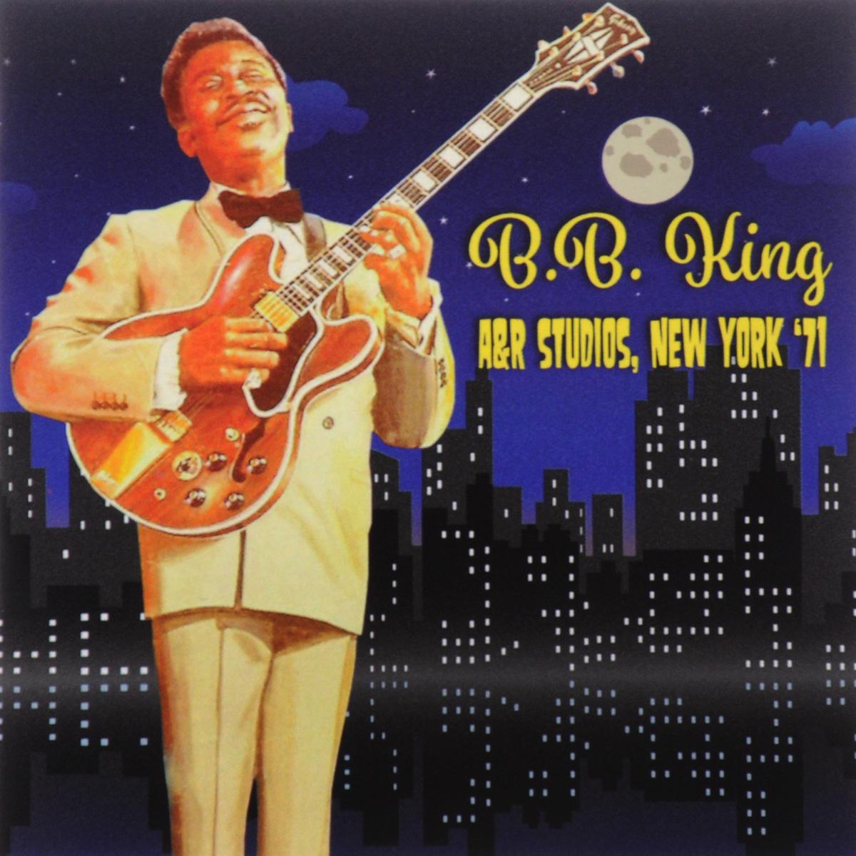 Би Би Кинг B. B. King. A&R Studios, New York '71 би би кинг b b king