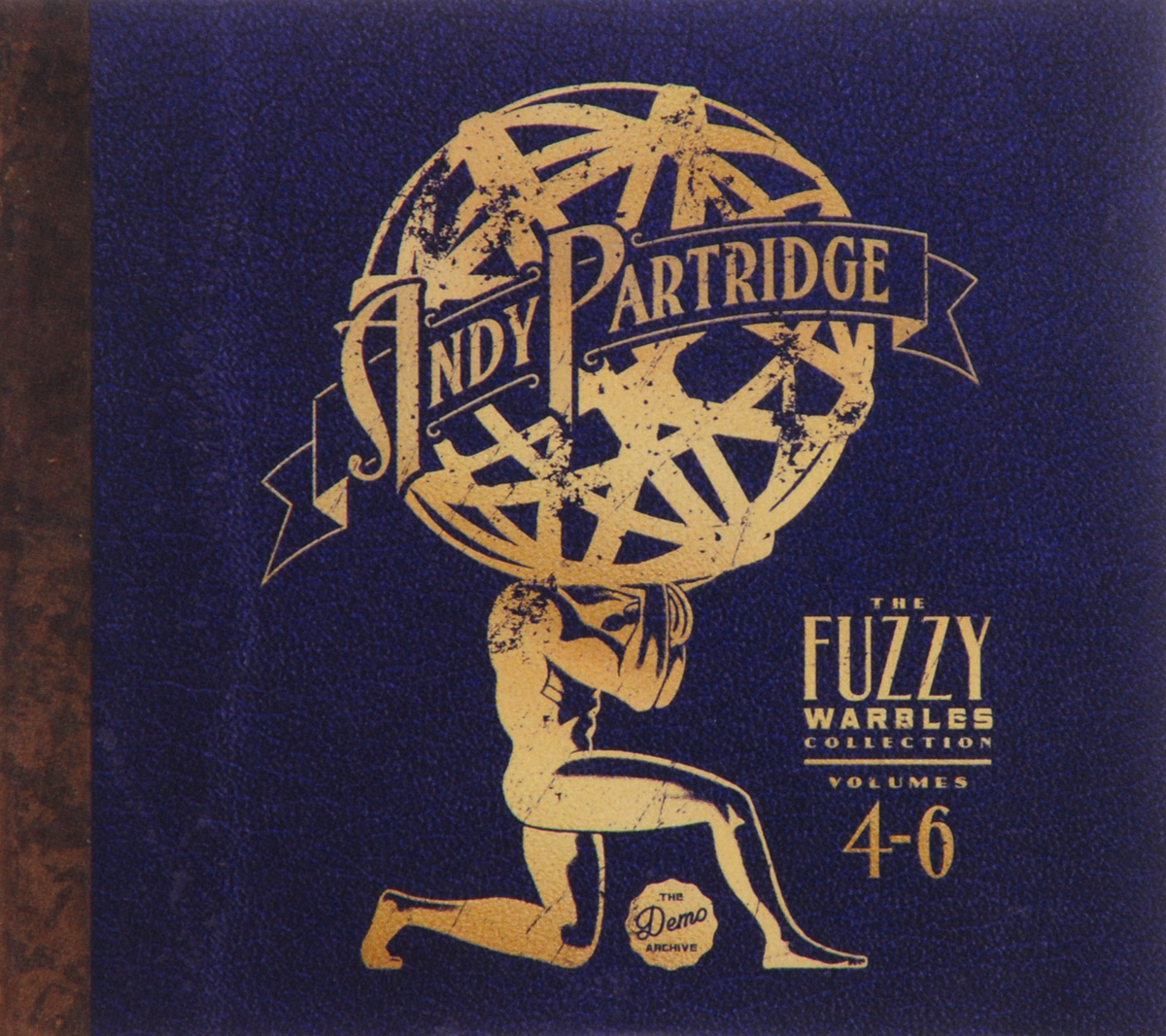 Andrew John Andy Partridge Andy Partridge. Fuzzy Warbles. Volumes 4-6 (3 CD) andrew john andy partridge andy partridge powers