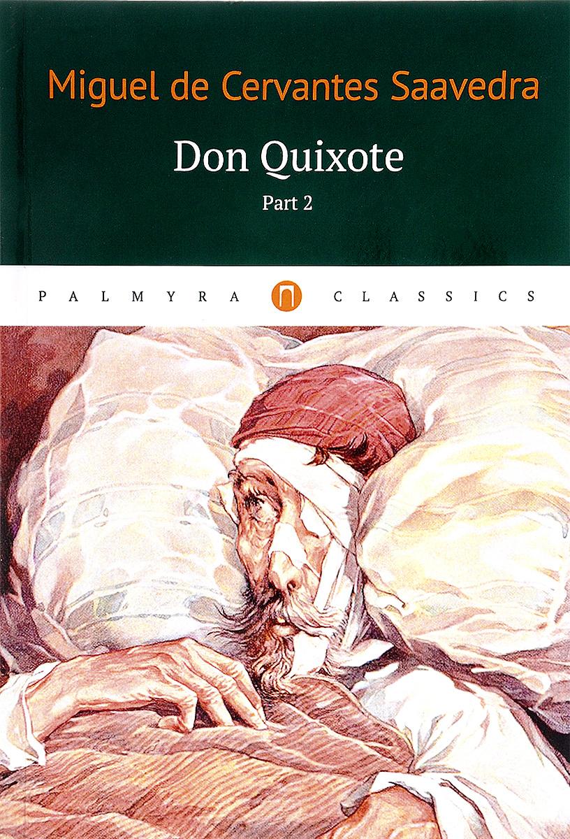 Miguel de Servantes Saavedra Don Quixote: Tом 2 don quixote page 7