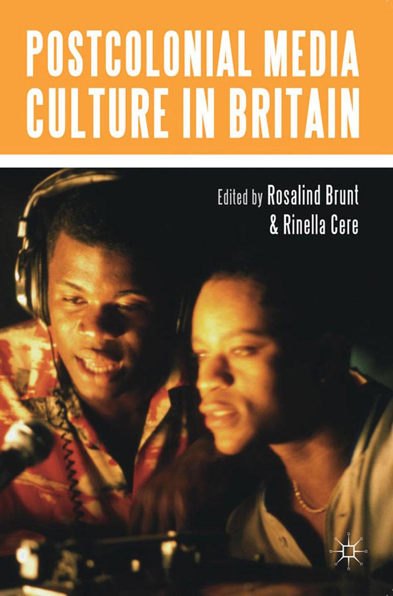 Postcolonial Media Culture in Britain цена