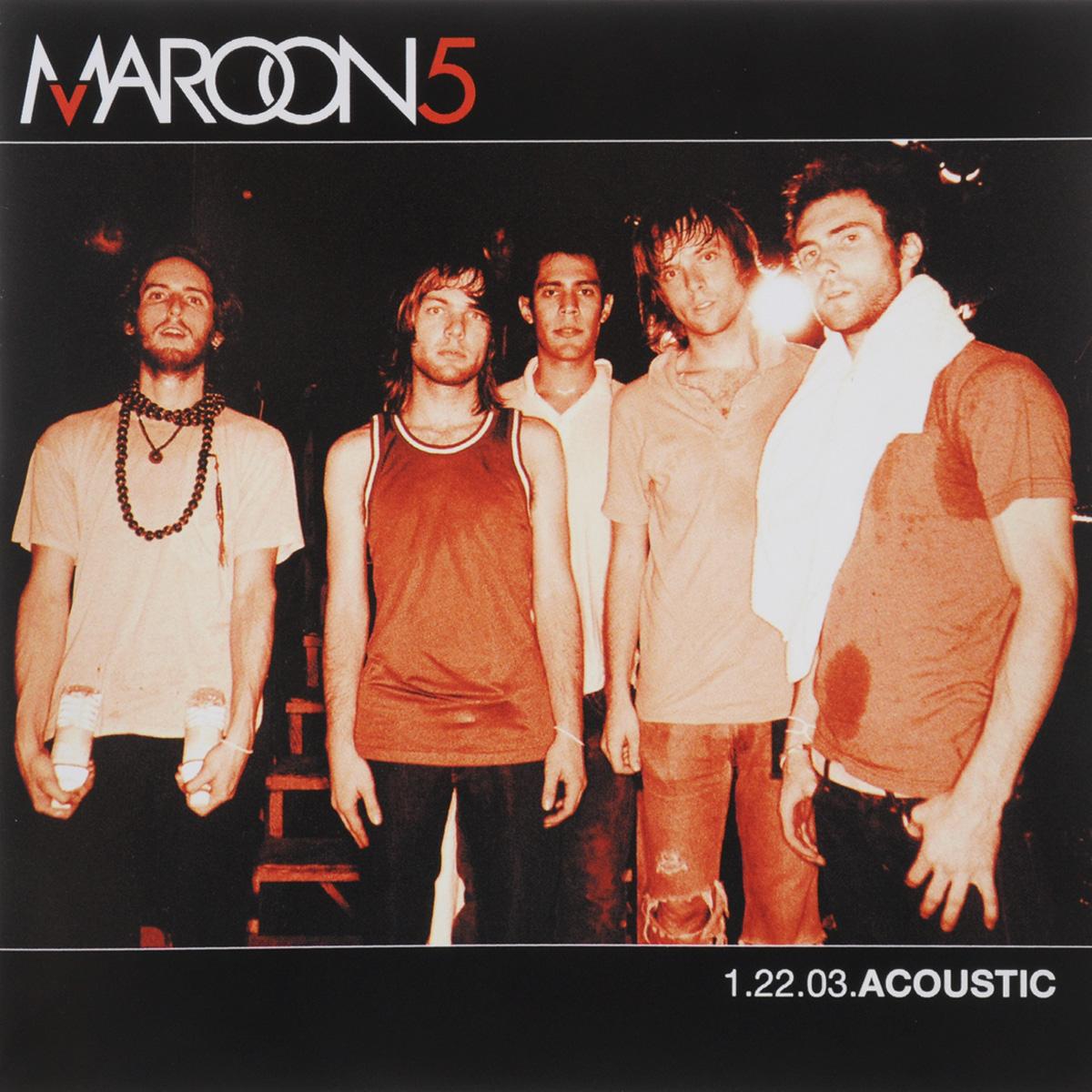 Maroon 5 5. 1.22.03 Acoustic