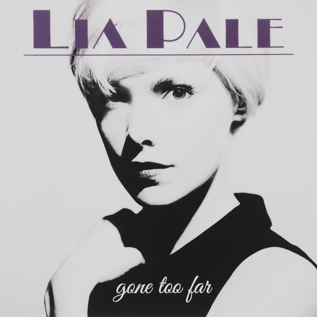 Lia Pale Pale. Gone Too Far