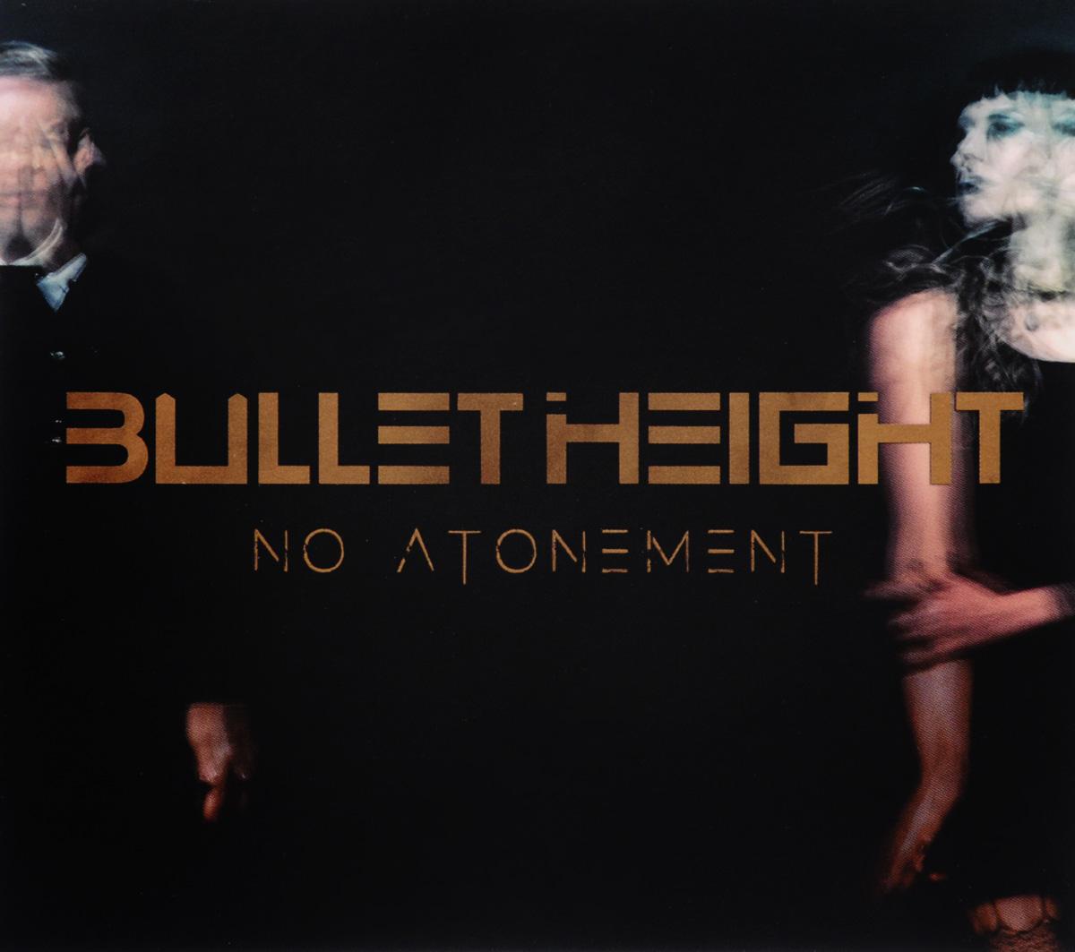 Bullet Height Bullet Height. No Atonement bullet height bullet height no atonement lp cd