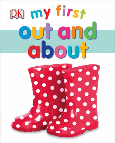 My First Out and About (My First Board Book)
