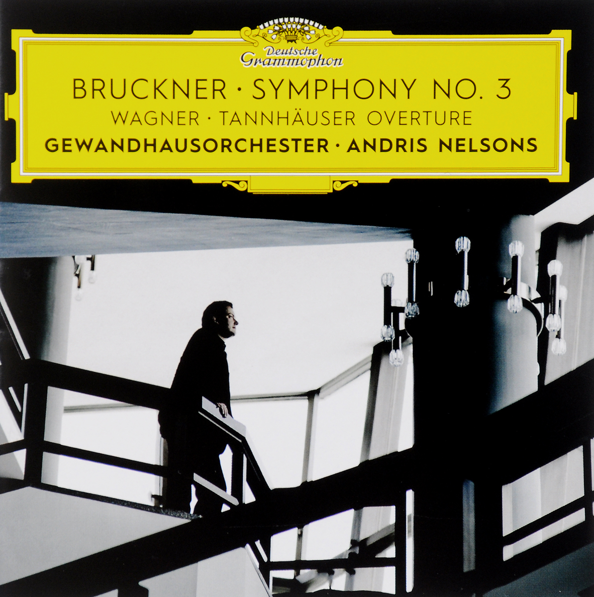 Андрис Нельсон,Gewandhausorchester Leipzig Andris Nelsons, Gewandhausorchester Leipzig. Bruckner. Symphony No. 3 / Wagner. Tannhauser Overture