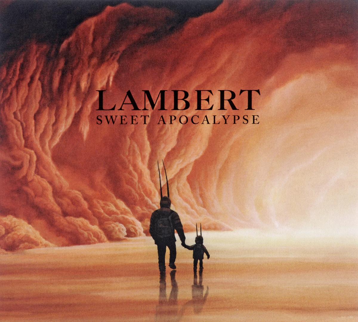 Lambert Lambert. Sweet Apocalypse monsieur lambert