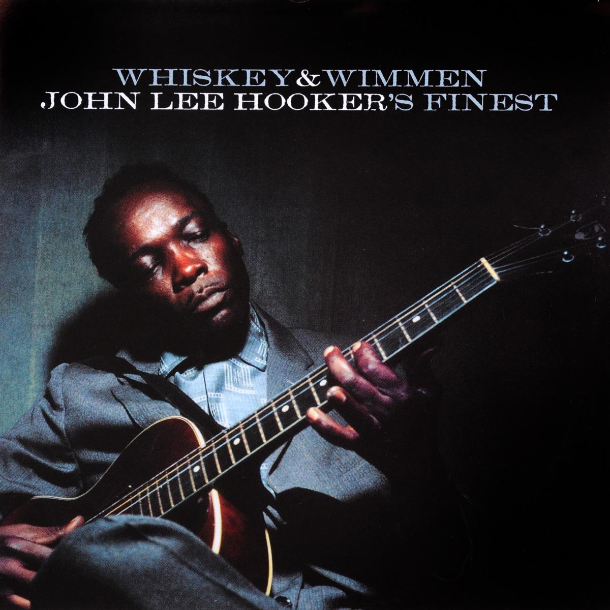 цена на Джон Ли Хукер John Lee Hooker. John Lee Hooker's Finest. Whiskey & Wimmen