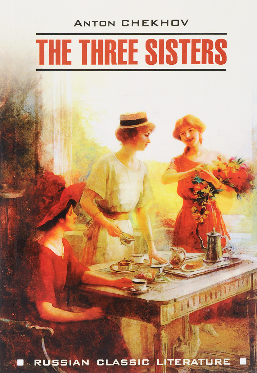 Антон Чехов The Three Sisters / Три сестры