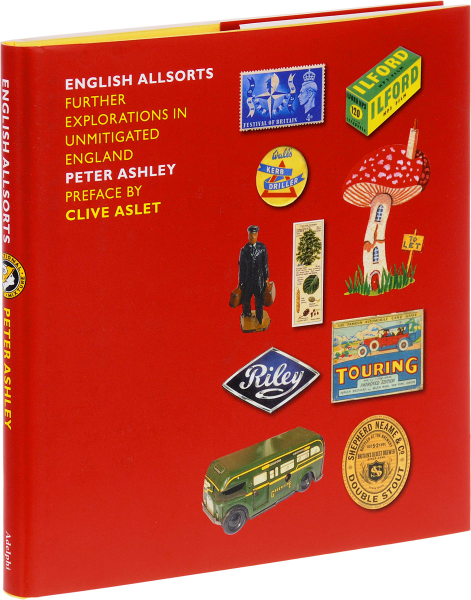 English Allsorts: Further Explorations in Unmitigated England