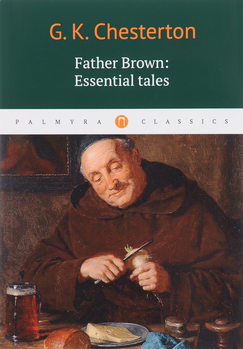 лучшая цена G. K. Chesterton Father Brown: Essential Tales