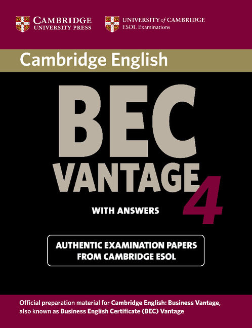 Cambridge English: BEC Vantage 4: Student's Book with answers cambridge cambridge the charters of the borough of cambridge edited for the council of the borough of cambridge and the cambridge antiquarian society