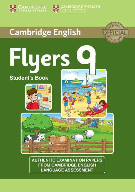 Cambridge English: Young Learners 9 Flyers: Student's Book: Authentic Examination Papers from Cambridge English Language Assessme cambridge plays the pyjama party elt edition cambridge storybooks
