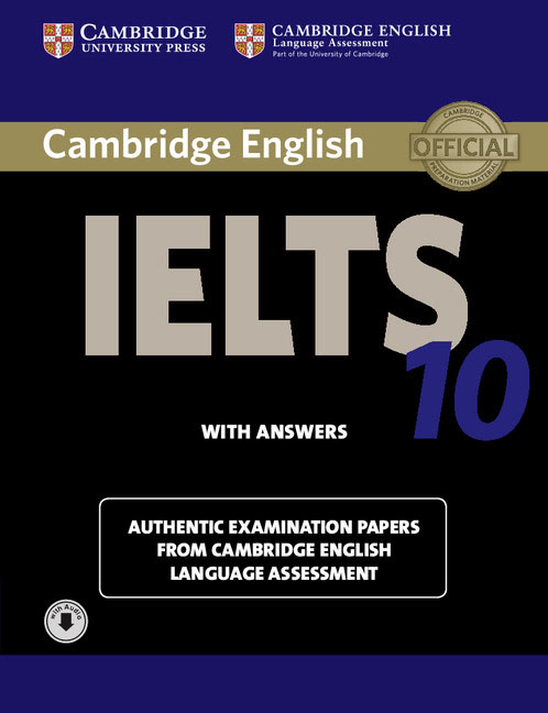 Cambridge IELTS 10 Student's Book with Answers: Authentic Examination Papers from Cambridge English Language Assessment (+ CD) complete ielts bands 6 5 7 5 student s book with answers cd rom