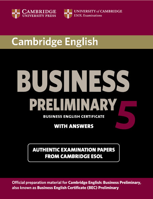 Cambridge English: Business 5 Preliminary: Student's Book with Answers cambridge plays the pyjama party elt edition cambridge storybooks
