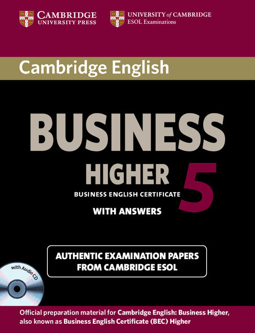 Cambridge English Business 5 Higher: Student's Book with Answers cambridge ielts 4 examination papers from the university of cambridge esol examinations english for speakers of other languages