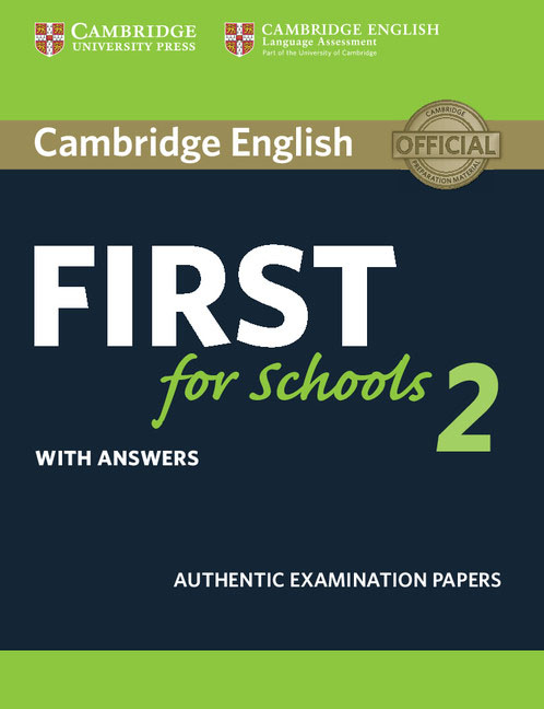 Cambridge English: First for Schools 2: Student's Book with answers gold first new edition with 2015 exam specification exam maximiser